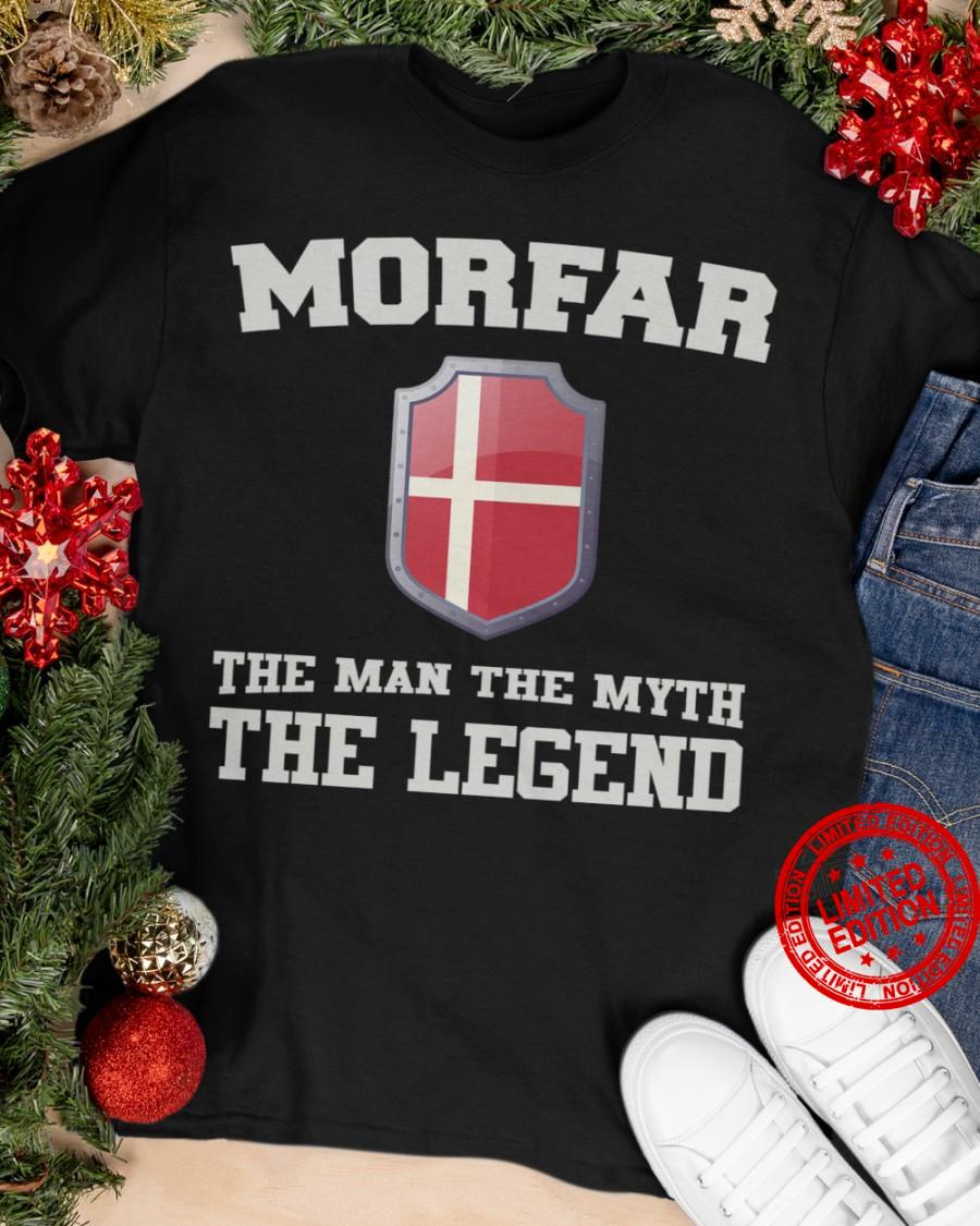 Morfar The Man The Myth The Legend Shirt