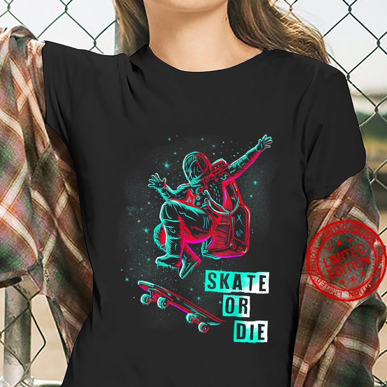 Space Grind Skater Skate Or Die Skateboarders Shirt ladies tee