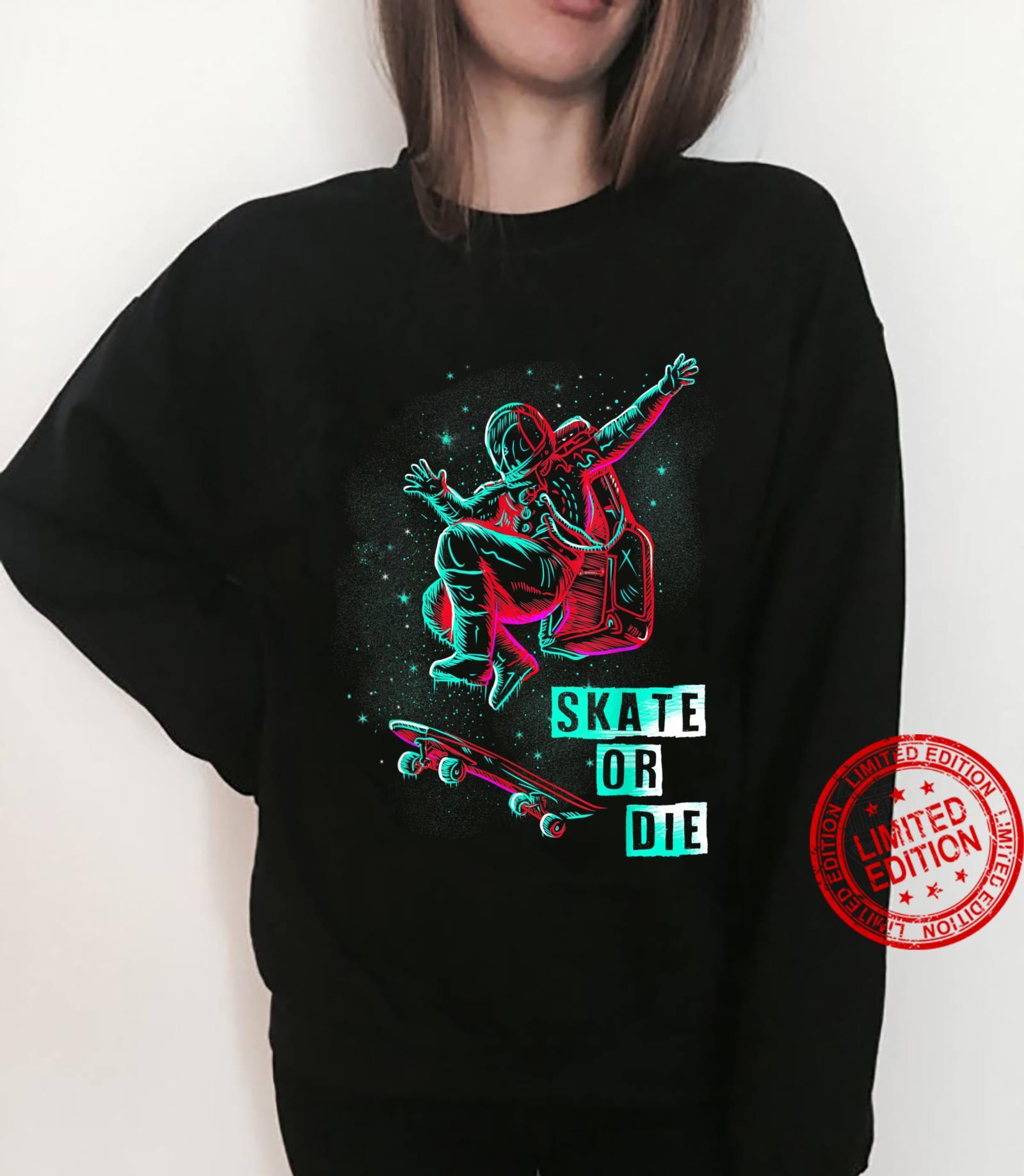 Space Grind Skater Skate Or Die Skateboarders Shirt sweater
