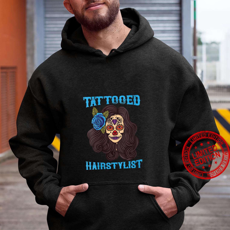 Tattooed Hairstylist Funny Hairdresser Shirt hoodie