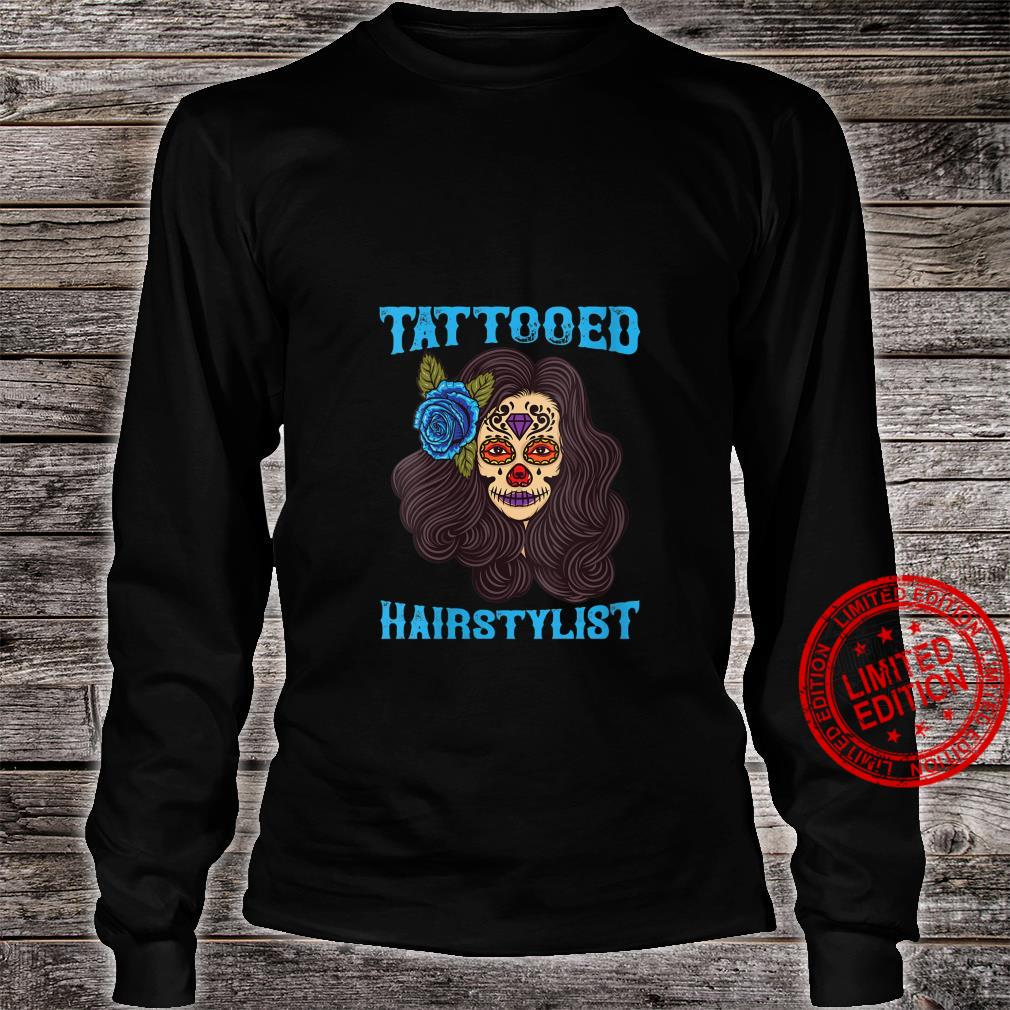 Tattooed Hairstylist Funny Hairdresser Shirt long sleeved
