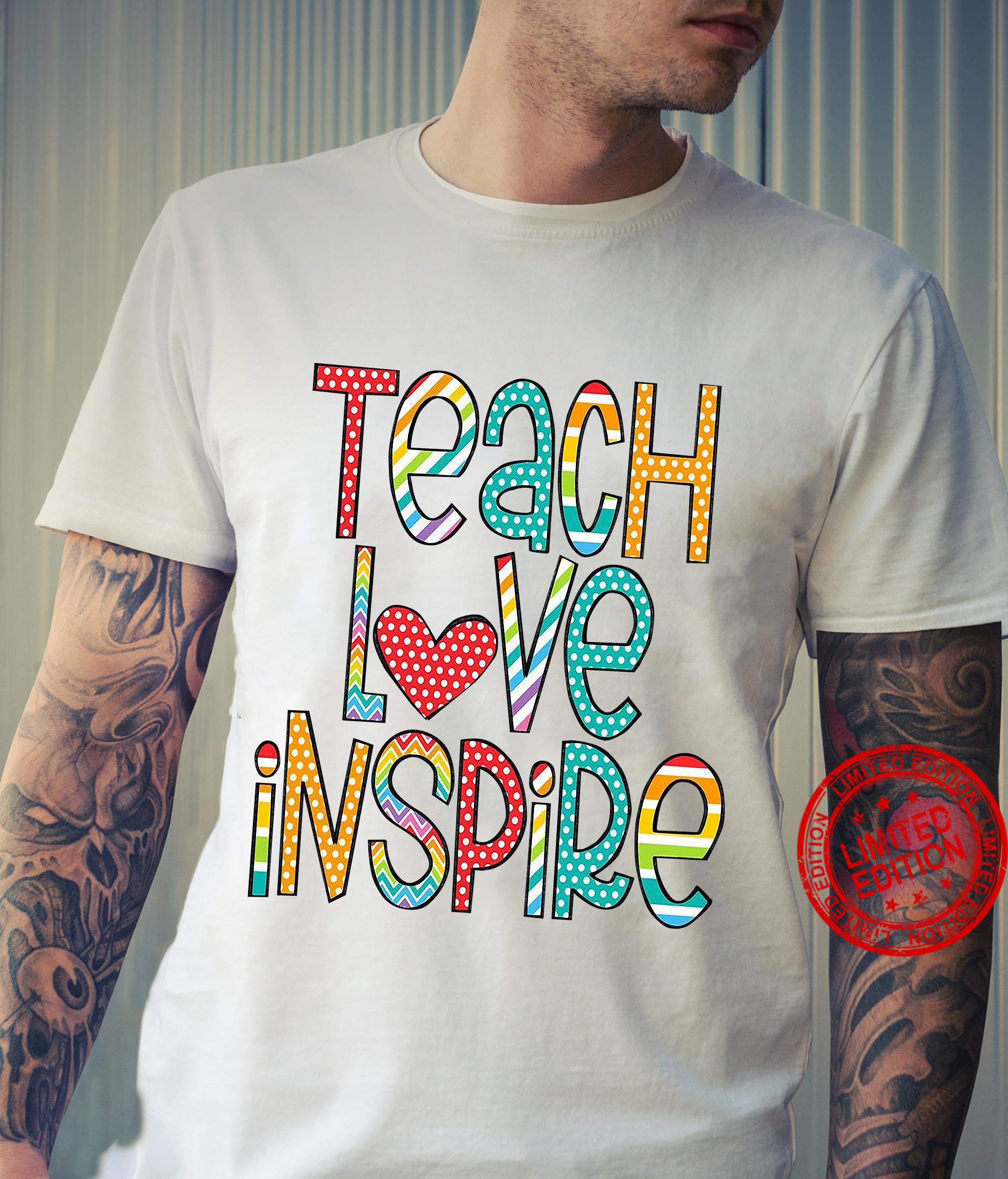 Teach Love Inspire , Teacher Shirt