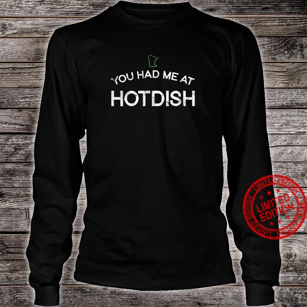 You Had me At Hotdish Shirt long sleeved