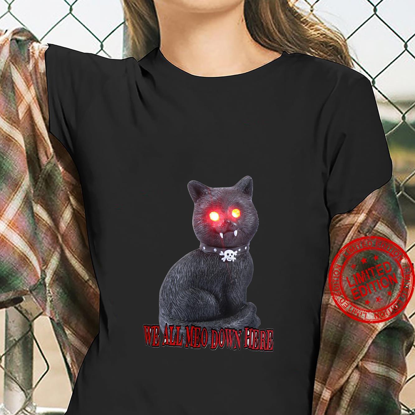spooky cat - we all meo down here Shirt ladies tee
