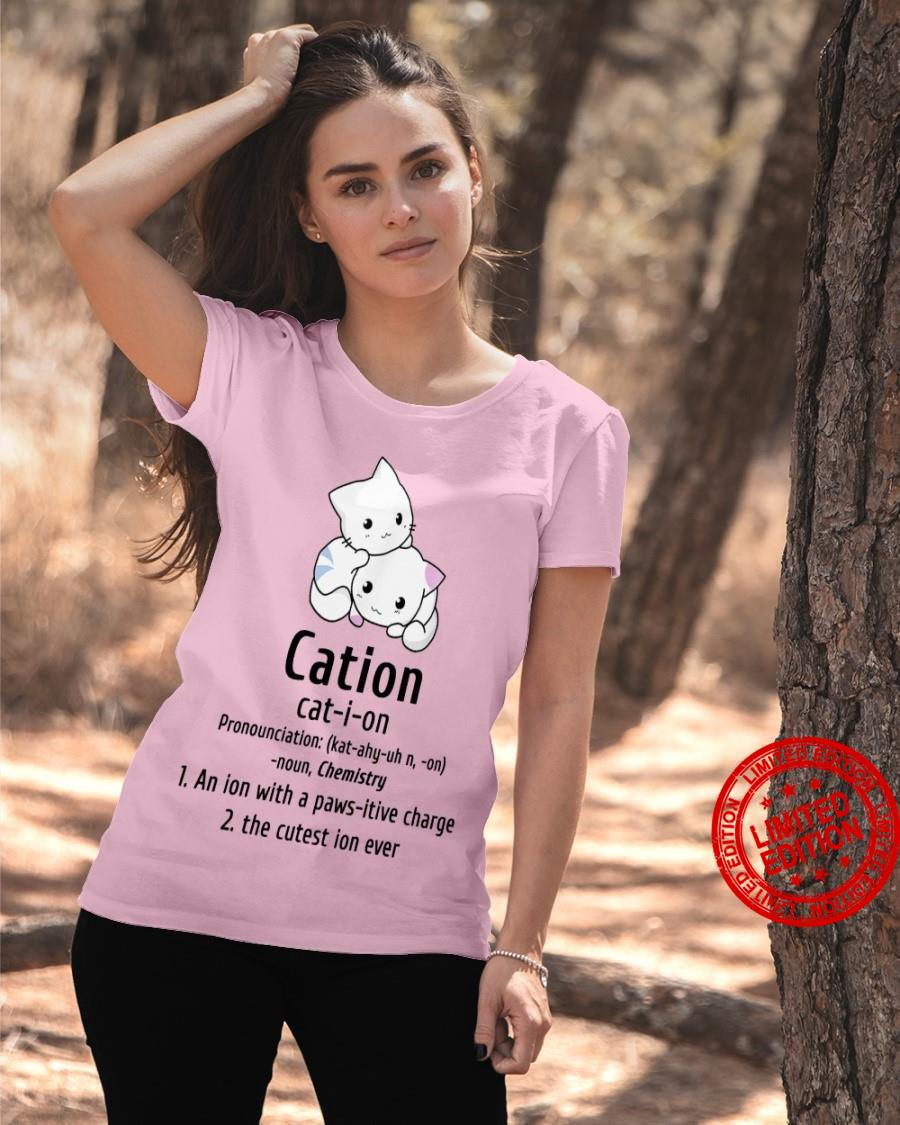 Cation Pronounciation An Ion With A Paws itive Charge The Cutest Ion Ever Shirt
