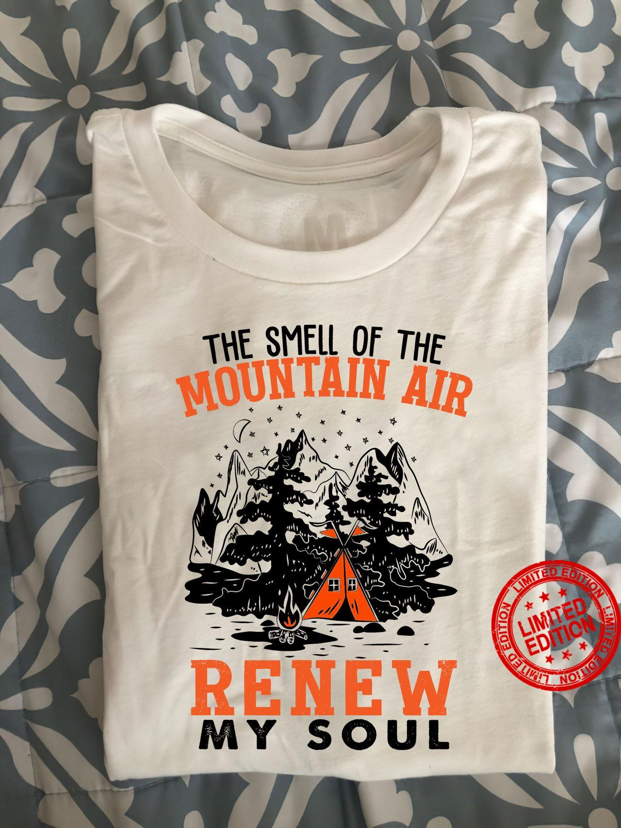 The Smell Of The Mountain Air Renew My Soul Shirt